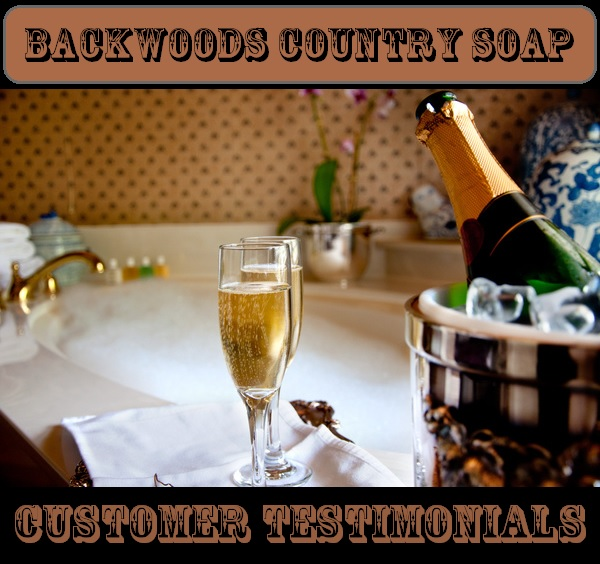 Backwoods Country Soap Customer Testimonials
